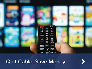 Quit Cable and Save Money